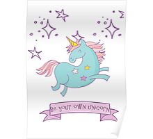 Be Your Own Unicorn Poster