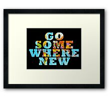Travel - Go somewhere new Framed Print