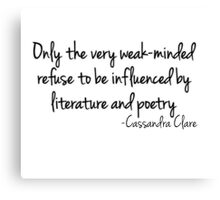 Influenced by Literature and Poetry... (white) Canvas Print