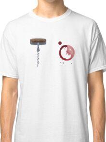 Screw It!  Red wine will fix it! Classic T-Shirt