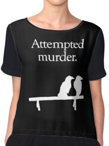 Attempted Murder (White design) Chiffon Top