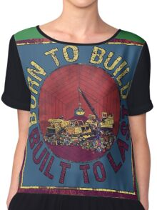 Born to Build  Chiffon Top