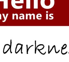 Hello my name is - the darkness (nametag) Sticker