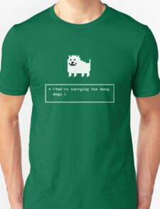 You are carrying too many dogs annoying dog Unisex T-Shirt