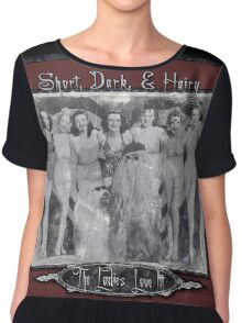 Short, Dark, & Hairy, The Ladies Love Itt! (1) Chiffon Top