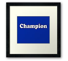 Champion T-Shirt We Are The Champions Sticker Framed Print