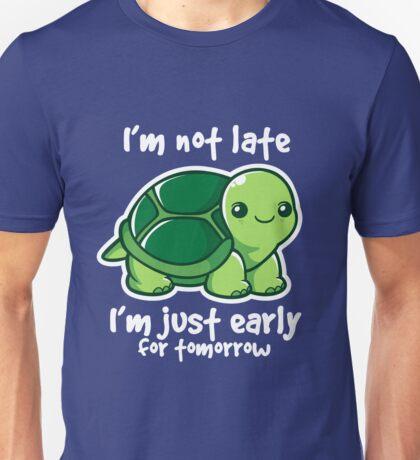 Not late Unisex T-Shirt