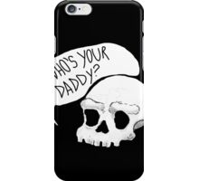 Who's Your Daddy? iPhone Case/Skin