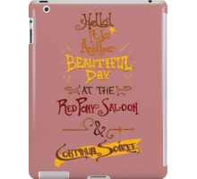 Another Beautiful Day at the Red Pony Saloon iPad Case/Skin