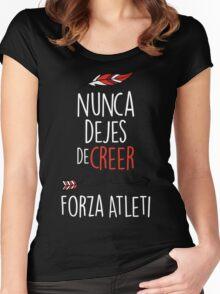 Nunca Dejes De Creer - Forza Atleti Women's Fitted Scoop T-Shirt