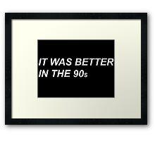 90s  Framed Print