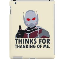 Thinks for thanking of me. iPad Case/Skin