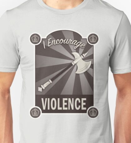 I Encourage Violence Unisex T-Shirt