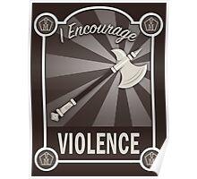I Encourage Violence Poster