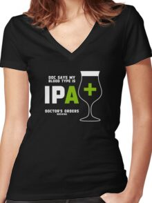 Doc says my bloodtype is IPA+ Women's Fitted V-Neck T-Shirt