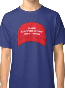 Make Country Music Great Again Classic T-Shirt