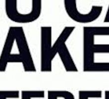 YOU CAN MAKE A DIFFERENCE! Sticker