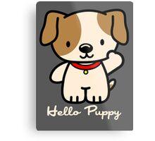 Hello Puppy Metal Print