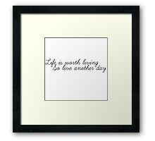 Justin Bieber - Life is worth living, so live another day. Framed Print