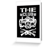 Not a good Club, not a bad Club, THE CLUB Greeting Card