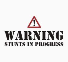Warning - stunts in progress Kids Tee