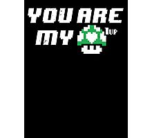 You are my 1up Photographic Print