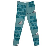 Great whites wear tights (requested... hehe ) Leggings