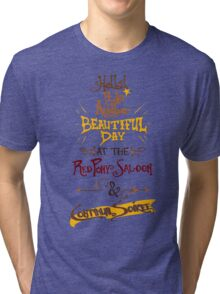 Another Beautiful Day at the Red Pony Saloon Tri-blend T-Shirt