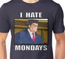 I HATE MONDAYS - Phoenix Wright Unisex T-Shirt