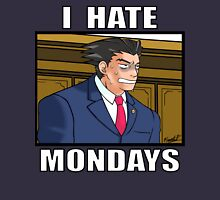 I HATE MONDAYS - Phoenix Wright Unisex T-Shirt