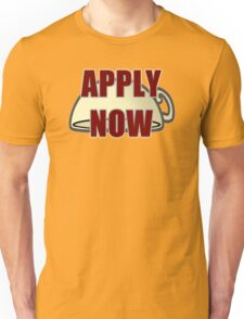 Apply Now Application Unisex T-Shirt