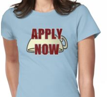 Apply Now Application Womens Fitted T-Shirt
