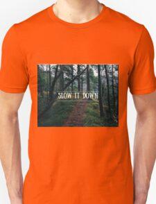 Slow It Down T-Shirt