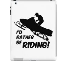 Id rather be Riding Snowmobile iPad Case/Skin