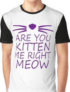 Are You Kitten Me Graphic T-Shirt