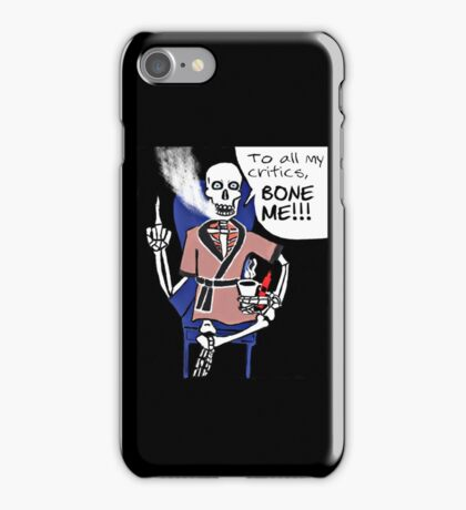 To All My Critics... iPhone Case/Skin