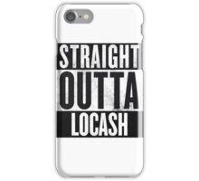 Straight Outta Locash iPhone Case/Skin