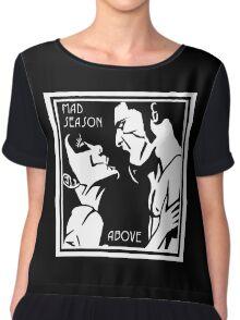 Mad Season  Above Chiffon Top