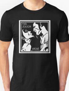 Mad Season  Above Unisex T-Shirt