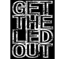 Get The Led Out Photographic Print