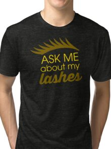 Ask About Your Lasher Tri-blend T-Shirt