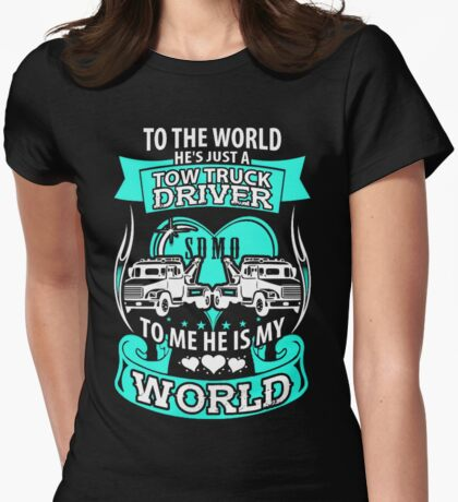 She loves her tow truck driver Womens Fitted T-Shirt