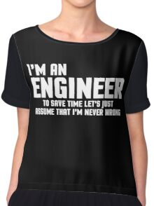 I'm An Engineer Funny Quote Chiffon Top