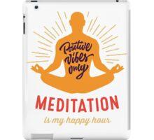 Yoga T-shirt meditation is my happy hour 2016 iPad Case/Skin
