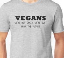 Vegan - We're not crazy Unisex T-Shirt