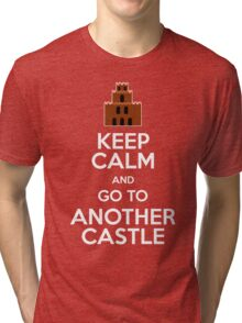 Keep calm and go to another castle Tri-blend T-Shirt