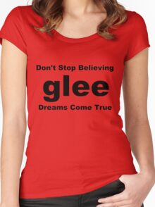 Glee Don't Stop Believing Dreams Come True Women's Fitted Scoop T-Shirt