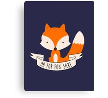 Oh For Fox Sake Canvas Print