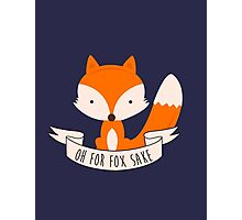 Oh For Fox Sake Photographic Print