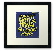 Motivational Slogan Framed Print